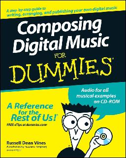 Composing Digital Music for Dummies, by Russell Dean Vines